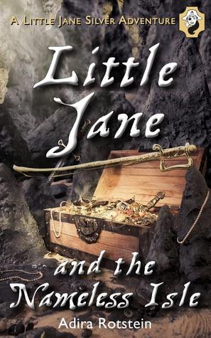 Little Jane and the Nameless Isle by Adira Rotstein