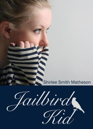 Jailbird Kid by Shirlee Smith Matheson