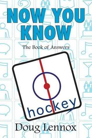 Now You Know Hockey by Doug Lennox