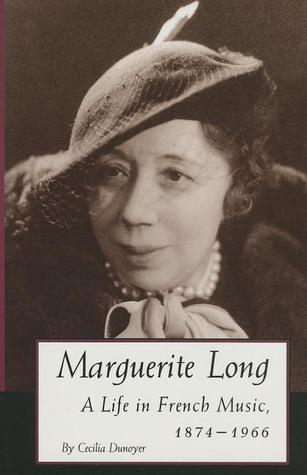 Marguerite Long: A Life in French Music, 1874�1966