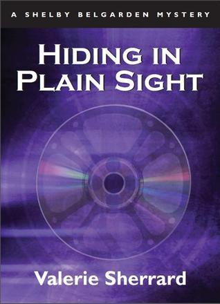 Hiding in Plain Sight: A Shelby Belgarden Mystery(Shelby Belgarden 4)