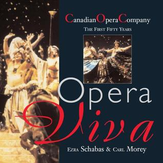 Opera Viva: The Canadian Opera Company The First Fifty Years