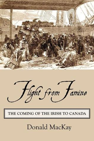 flight-from-famine-the-coming-of-the-irish-to-canada