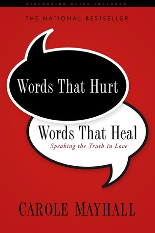 Words That Hurt, Words That Heal by Carole Mayhall