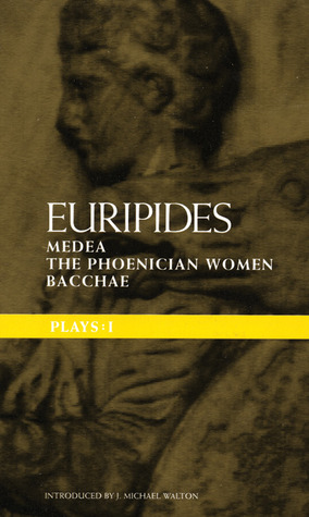 Plays 1: Medea/The Phoenician Women/Bacchae