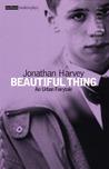 Beautiful Thing by Jonathan Harvey