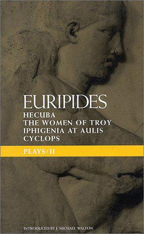 Plays 2: Cyclops , Hecuba , Iphigenia in Aulis and Trojan Women