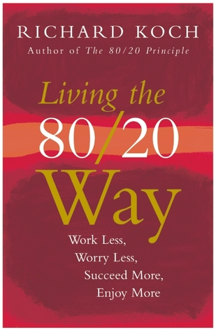 living the 8020 way work less worry less succeed more enjoy more