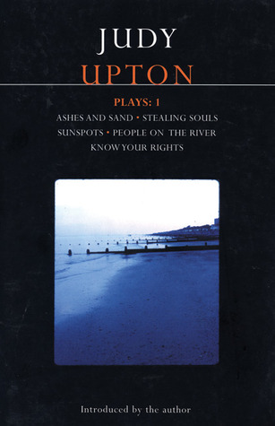Plays 1: Ashes and Sand / Stealing Souls / Sunspots / People on the River / Know Your Rights
