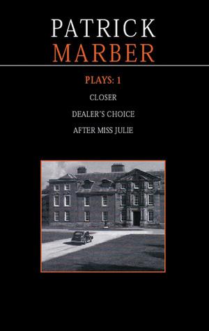 Plays 1: Closer / Dealer's Choice / After Miss Julie