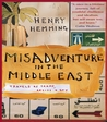 Misadventure in the Middle East: Travels as a Tramp, Artist and Spy