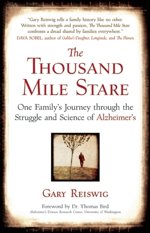 The Thousand Mile Stare: One's Family's Journey Through the Struggle and Science of Alzheimer's