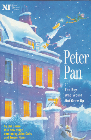 Peter pan: or the boy who would not grow up - a fantasy in five acts by J.M. Barrie
