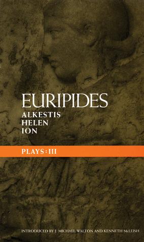 Plays 3: Alkestis, Helen, Ion