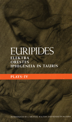 Plays 4: Elektra, Orestes and Iphigeneia in Tauris