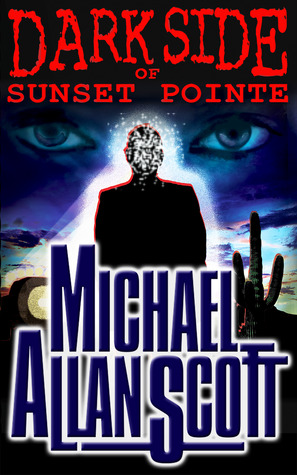 Dark Side of Sunset Pointe by Michael Allan Scott