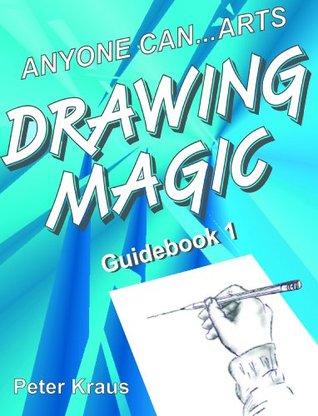 Anyone Can Arts...DRAWING MAGIC Guidebook 1
