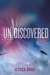 Undiscovered (Unremembered, #1.5)