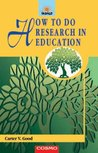 How to Do Research in Education