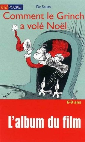 Comment le Grinch A Vole Noel (French Edition)