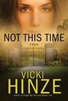 Not This Time (Crossroads Crisis Center, #3)