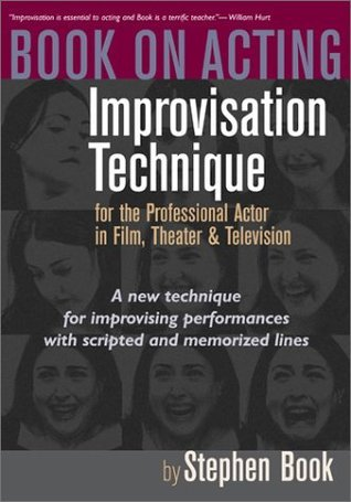 Book on Acting: Improvisation Technique for the Professional Actor in Film, Theater, and Television