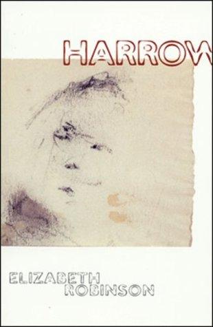 Harrow by Elizabeth Robinson