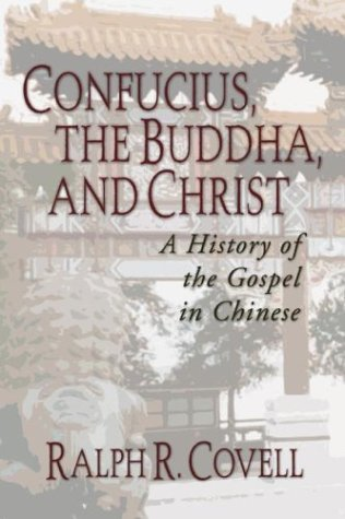 Confucius, the Buddha, and Christ by Ralph R. Covell
