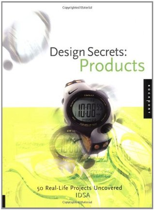 Design Secrets: Products: 50 Real-Life Projects Uncovered