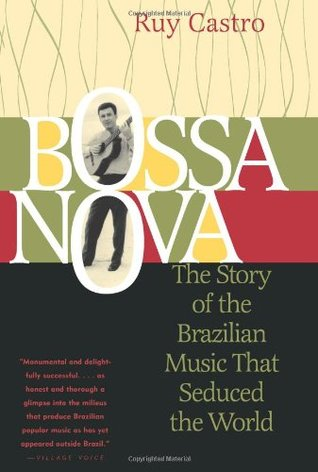 Ebook Bossa Nova: The Story of the Brazilian Music That Seduced the World by Ruy Castro DOC!