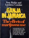 Ganja in Jamaica: A Medical Anthropological Study of Chronic Marihuana Use (New Babylon, Studies in the Social Sciences ; 26)
