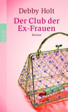 Ebook Der Club der Ex-Frauen by Debby Holt TXT!