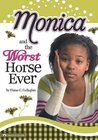 Monica and the Worst Horse Ever (Monica Murray)