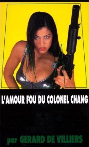 L'amour fou du Colonel Chang (SAS, #138)