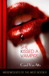 She Kissed a Vampire (Werewolves of the West, #2)