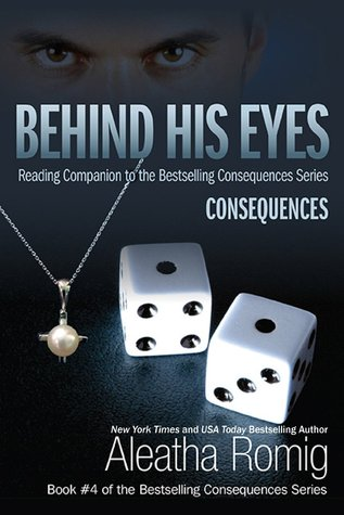 Ebook Behind His Eyes - Consequences by Aleatha Romig read!