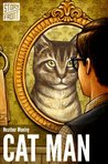 Cat Man by Heather Monley