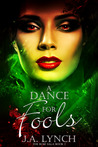 A Dance for Fools by Julieanne Lynch