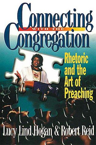 Connecting with the Congregation: Rhetoric and the Art of Preaching