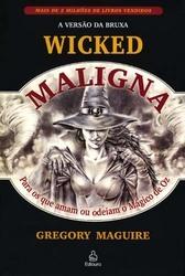 Maligna: A versão da bruxa (The Wicked Years, #1)