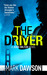 The Driver by Mark  Dawson