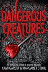 Dangerous Creatures by Kami Garcia