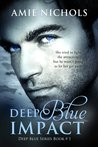 Download Deep Blue Impact (Deep Blue, #1)