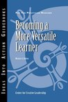 Becoming a More Versatile Learner (J-B CCL (Center for Creative Leadership))