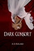 Dark Consort by A.D. Roland