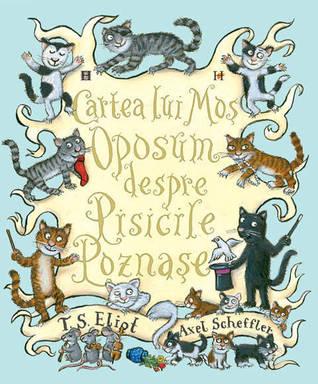 Cartea lui Moş Oposum despre pisicile poznaşe by T.S. Eliot