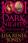 Need You Now (Shattered Promises #1; 1001 Dark Nights #10)