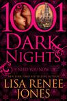 Need You Now by Lisa Renee Jones