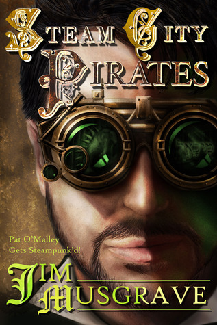 Steam City Pirates(Pat OMalley Steampunk Mysteries 4)