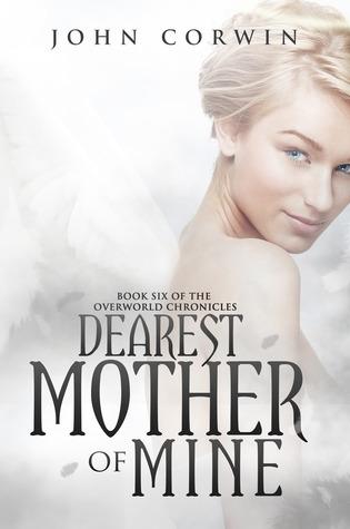 Dearest Mother of Mine (Overworld Chronicles, #6)